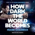 How Dark the World Becomes audiobook by