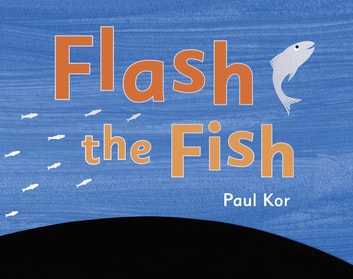Flash the Fish ebook by Paul Kor