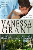 With Strings Attached - Gabriola Island, #1 ebook by Vanessa Grant