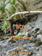 Boy ebook by Des Greene