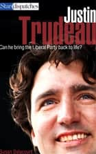 Justin Trudeau ebook by Susan Delacourt