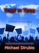Thief in Time ebook by Michael Dirubio