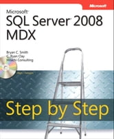 Microsoft SQL Server 2008 MDX Step by Step ebook by Bryan Smith,C. Clay
