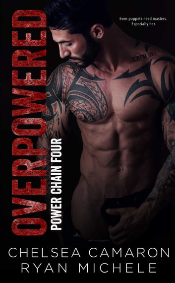 OverPowered (Power Chain Book 4) ebook by Ryan Michele,Chelsea Camaron