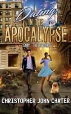 "Dating in the Apocalypse: Jenny: ""The Rebound"" - Dating in the Apocalypse, #2 ebook by Christopher John Chater"