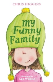 My Funny Family ebook by Chris Higgins,Lee Wildish