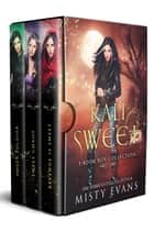 Kali Sweet Series, Three Urban Fantasy Novels ebook by