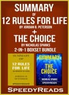 Summary of 12 Rules for Life: An Antidote to Chaos by Jordan B. Peterson + Summary of The Choice by Nicholas Sparks 2-in-1 Boxset Bundle ebook by SpeedyReads