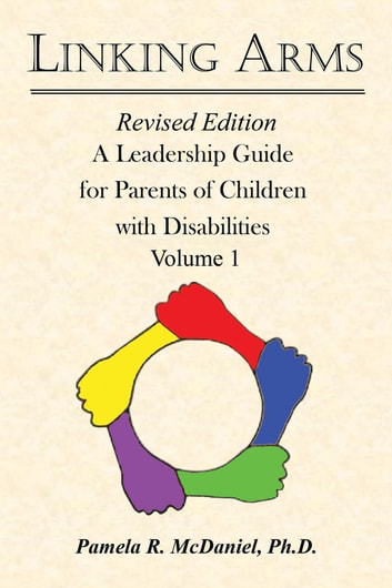 Linking Arms - A Leadership Guide for Parents of Children with Disabilities ebook by Pamela R. McDaniel, PhD