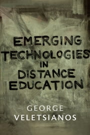 Emerging Technologies in Distance Education eBook par  George Veletsianos
