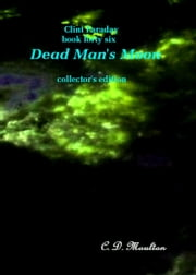 Clint Faraday Mysteries Book 46: Dead Man's Moon Collector's Edition ebook by CD Moulton