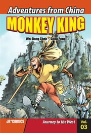 Monkey King Volume 03 - Journey to the West ebook by Chao Peng, Wei Dong Chen