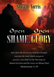 Open Shame, Open Glory ebook by Sonia D. Norris