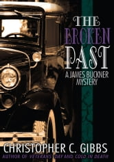 The Broken Past - A James Buckner Mystery ebook by Christopher C. Gibbs