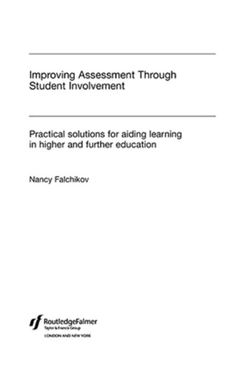 Improving Assessment through Student Involvement - Practical Solutions for Aiding Learning in Higher and Further Education ebook by Nancy Falchikov