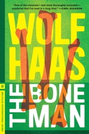 The Bone Man ebook by Wolf Haas,Annie Janusch