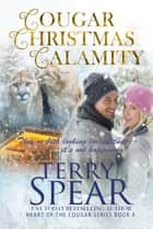 Cougar Christmas Calamity ebook by Terry Spear