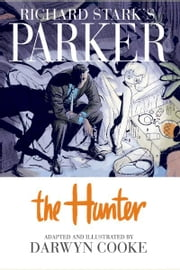 Parker: The Hunter ebook by Donald E. Westlake, Darwyn Cooke