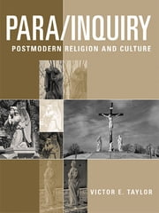 Para/Inquiry - Postmodern Religion and Culture ebook by Victor E. Taylor