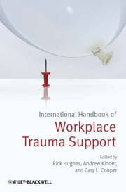 International Handbook of Workplace Trauma Support ebook by Rick Hughes,Andrew Kinder,Cary L. Cooper