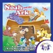 Noah and the Ark Read Along ebook by Kim Mitzo Thompson,Karen Mitzo Hilderbrand,Ron Kauffman