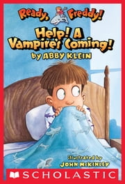 Ready, Freddy! #6: Help! A Vampire's Coming! ebook by Abby Klein,John Mckinley