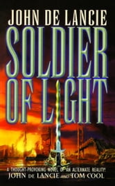 Soldier of Light ebook by John de Lancie,Tom Cool