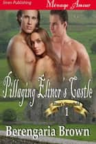 Pillaging Elinor's Castle ebook by Berengaria Brown