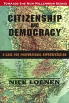 Citizenship and Democracy ebook by Nick Leonen,J. Patrick Boyer