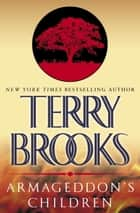 Armageddon's Children ebook by Terry Brooks