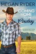 Coming Home to the Cowboy ebook by Megan Ryder