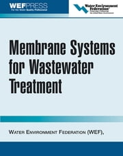 Membrane Systems for Wastewater Treatment ebook by Water Environment Federation