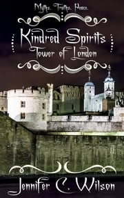 Kindred Spirits: Tower of London ebook by Jennifer C Wilson