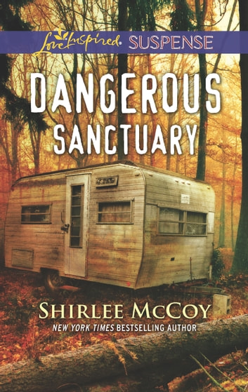 Dangerous Sanctuary (Mills & Boon Love Inspired Suspense) (FBI: Special Crimes Unit, Book 3) ebook by Shirlee McCoy