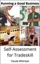Running a Good Business: Self-Assessment for Tradeskill ebook by Claude Whitmyer