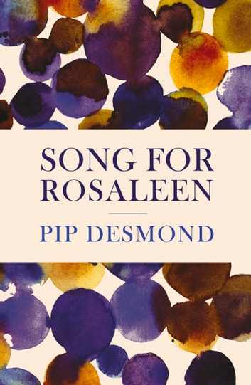 Song for Rosaleen ebook by Pip Desmond