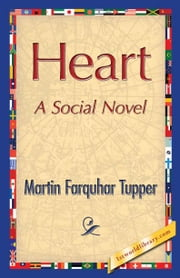 Heart ebook by Tupper, Martin Farquhar
