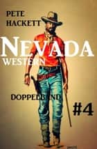 Nevada Western Doppelband #4 eBook by Pete Hackett