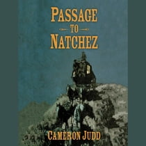 Passage to Natchez audiobook by Cameron Judd, Robin Bloodworth