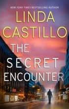 The Secret Encounter ebook by Linda Castillo