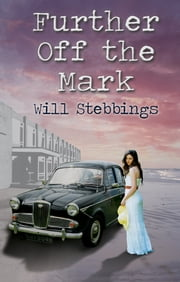 Further Off the Mark ebook by Will Stebbings