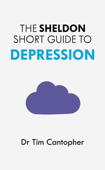 The Sheldon Short Guide to Depression ebook by Tim Cantopher