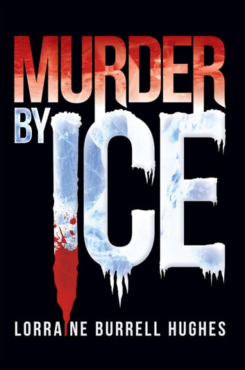 MURDER BY ICE ebook by Lorraine Burrell Hughes