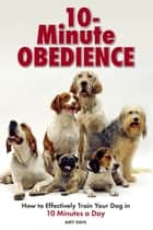 10 Minute Obedience ebook by Amy Dahl
