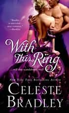 With This Ring ebook by Celeste Bradley