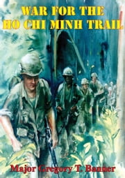 War For The Ho Chi Minh Trail ebook by Major Gregory T. Banner