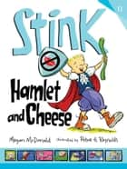 Stink: Hamlet and Cheese ebook by Megan McDonald, Peter H. Reynolds