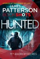 Hunted - BookShots ekitaplar by James Patterson