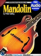 Mandolin Lessons for Beginners - Teach Yourself How to Play Mandolin (Free Audio Available) ebook by LearnToPlayMusic.com, Peter Gelling