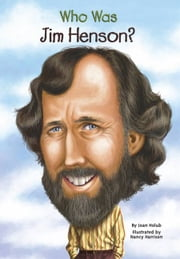 Who Was Jim Henson? ebook by Joan Holub,Nancy Harrison